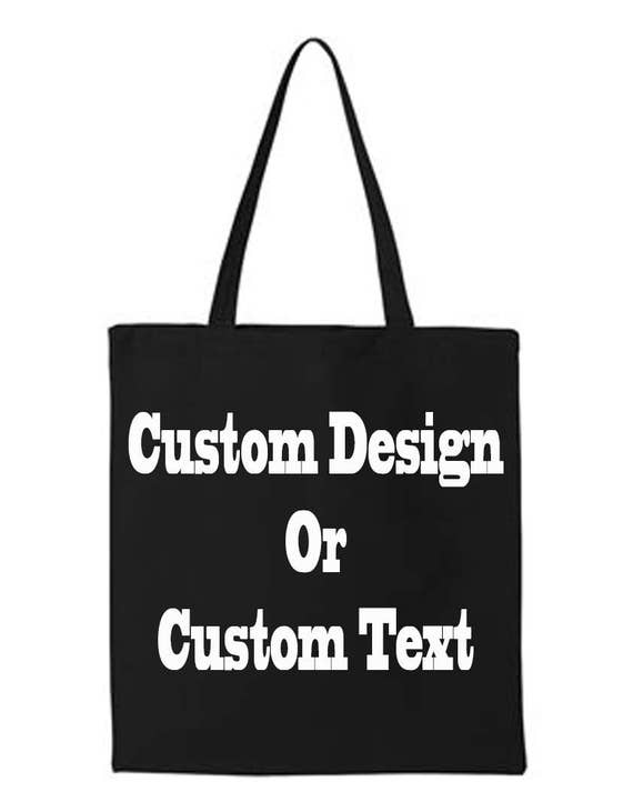 Make Your Own Custom Design Or Custom Text Tote Bag Great Gift Grocery Bag Great Beach Bag Amazing And Unique Mothers Day Gift