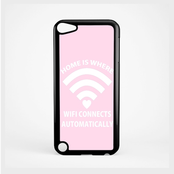 iPod Case Cute Home is WiFi Quote For iPod 4th Generation, iPod 5th Generation, and iPod 6th Generation