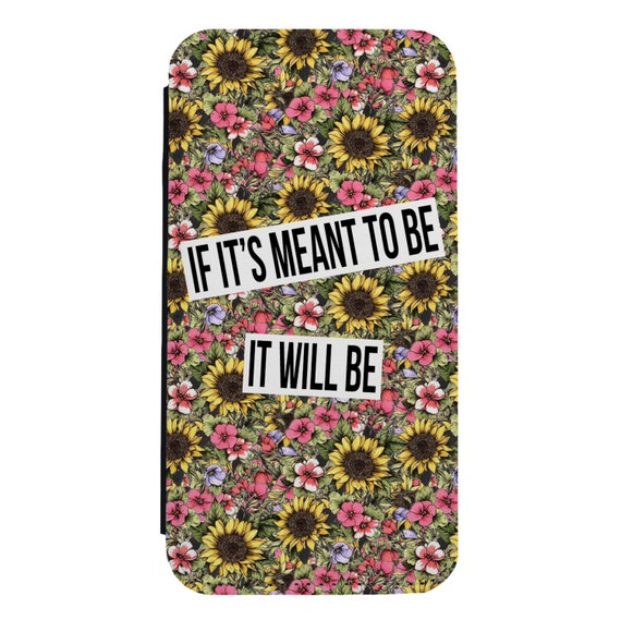 Floral Meant To Be Quote for iPhone 5/5s/SE 6/6s 6/6sPlus 7/7Plus 8/8Plus X Samsung Galaxy S6/S6Edge S7/S7Edge S8/S8Plus Wallet Case
