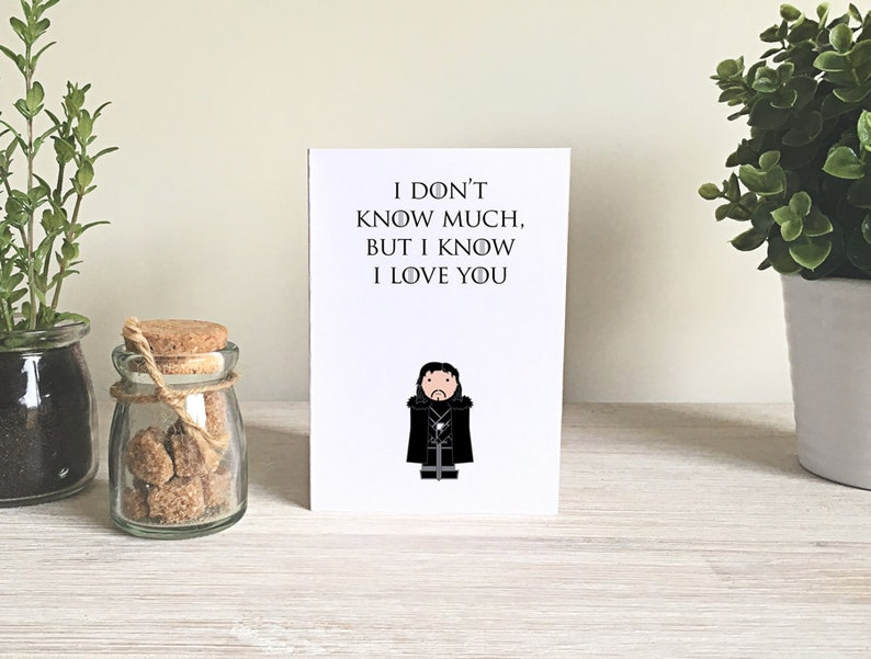 I Love You Card Game of Thrones Card Jon Snow Happy Birthday Valentines Card DOWNLOAD Printable Card Happy Anniversay