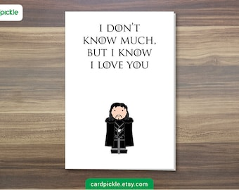 DOWNLOAD Printable Card - I Love You Card - Game of Thrones Card - Jon Snow - Happy Birthday - Happy Anniversay - Valentines Card