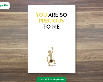 DOWNLOAD Printable Card - I Love You Card - Lord of The Rings Card - The Hobbit Card - Gollum - My Precious - Happy Anniversary - Valentines