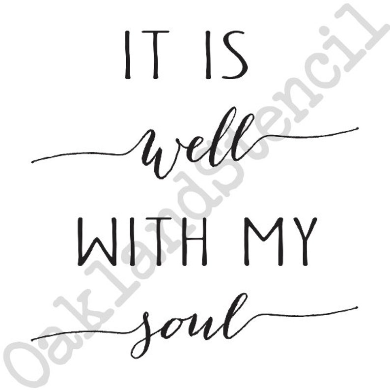 e13251c44d115 Inspirational STENCIL *it is well with my soul* 12