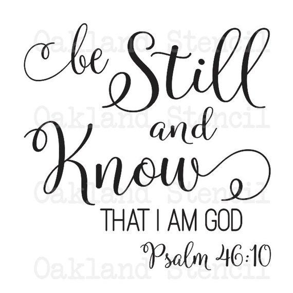 4f9a15243affa Inspirational STENCIL *be Still and Know that I am God* 12