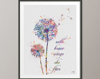 Dandelion Quote Watercolor Print Wedding Gift, With brave wings she flies, Flowers Wall Decor Art Home Decor Wall Hanging [NO 559]