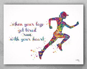 Female Runner Watercolor Print Runner Woman Girl When your legs get tired run with your heart Quote poster sport running Gift Runners-393