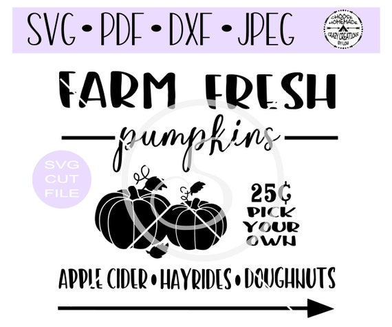 Farm Fresh Pumpkins Pick Your Own Svg Digital Cut File For Etsy