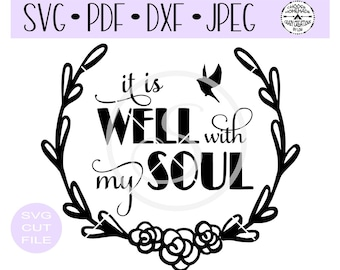 It is well with my soul svg digital cut file for htv-vinyl-decal-diy-plotter-vinyl cutter-craft cutter-.SVG -.DXF  & JPEG format