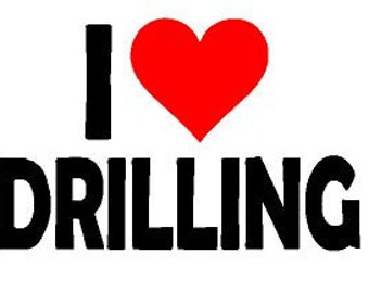 I Heart Drilling/I Love Drilling Decal