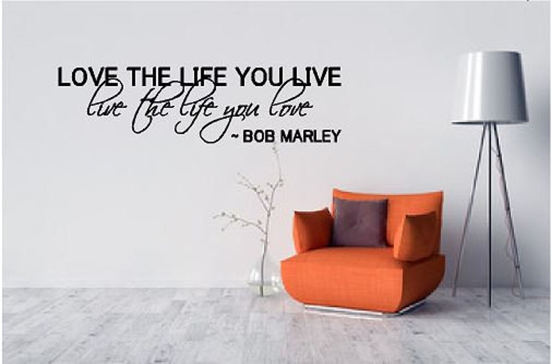 Love the Life you Live  Bob Marley  Wall quote  vinyl decal image 0