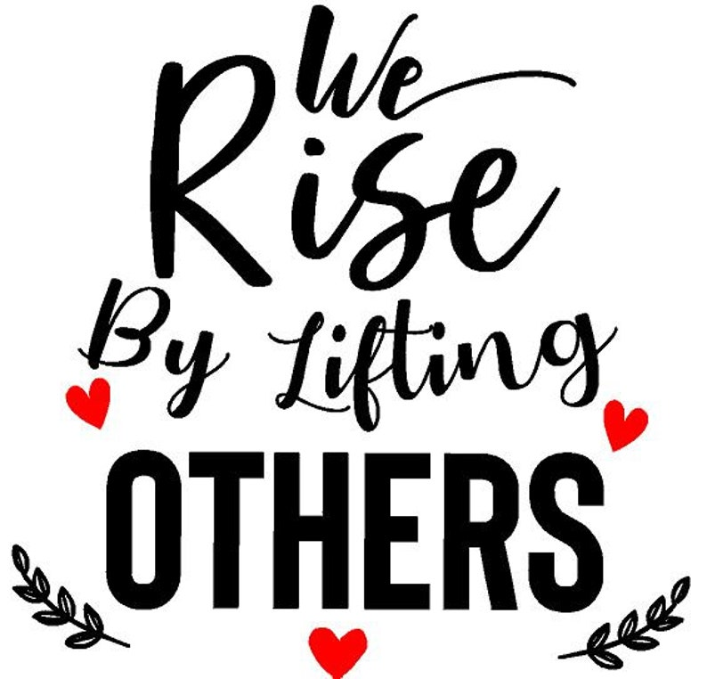 We Rise by Lifting Others  Decal  Stickers Black