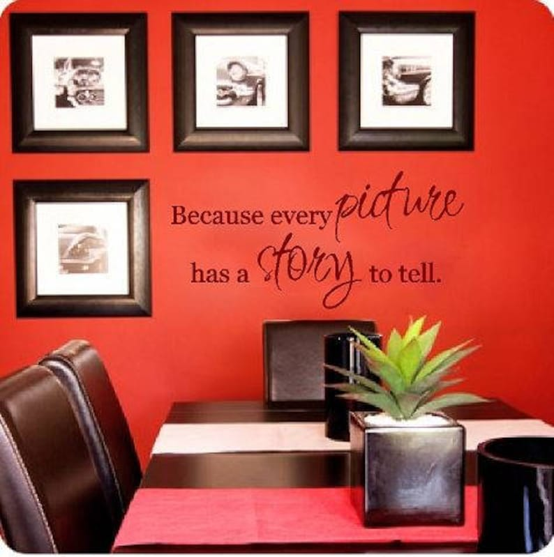 VInyl Wall Quote  Because every Picture has a Story to Tell Brown