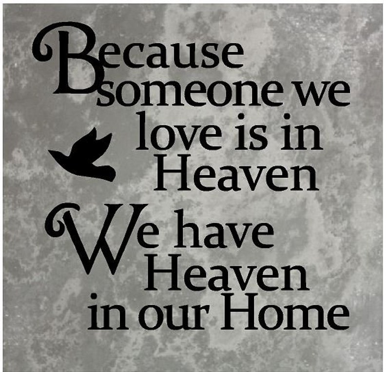 Because Someone We Love is in Heaven We Have Heaven in our Black