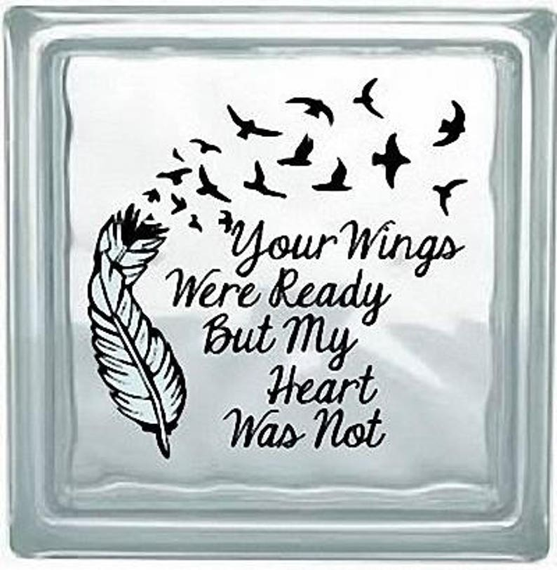 Your Wings Were Ready Vinyl Decal Request custom color
