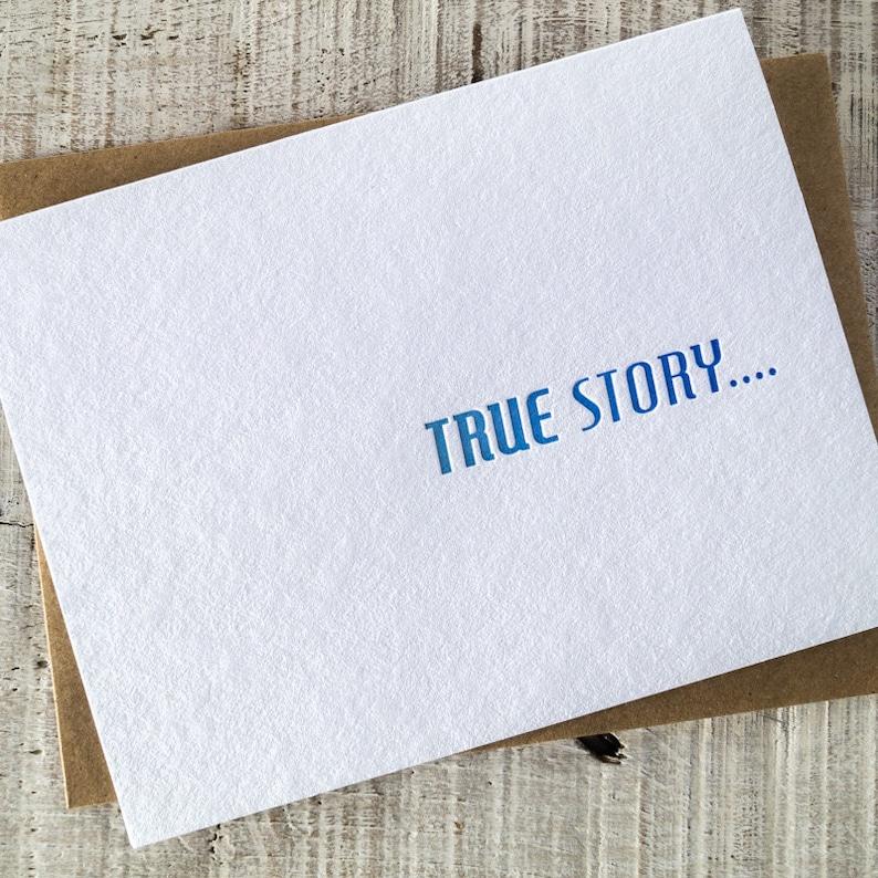 True Story Letterpress Card image 0