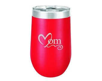 Mothers Day Gift Wine Tumbler Mom Gift Extra Large Engraved Stainless Steel Insulated 16 oz. Stemless