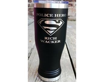 Policeman Gift, Superman Inspired Pilsner, Custom Tumbler, Personalized Tumbler, Gift For Police Officer, 20 oz.