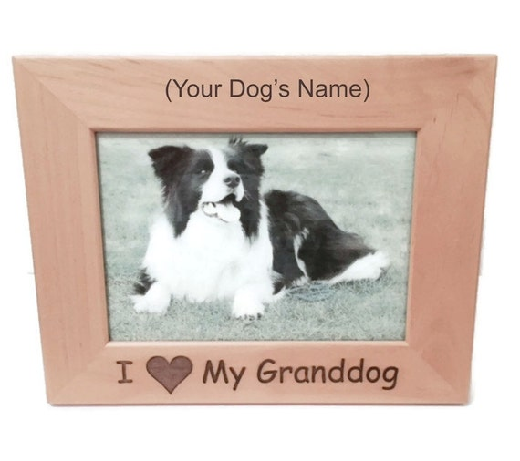 I Love My Granddog 4 X 6 Picture Frame Etsy