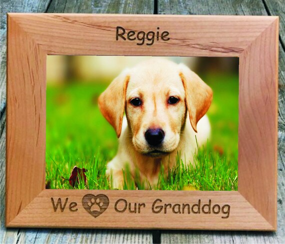 We Love Our Granddog 5 X 7 Picture Frame Etsy