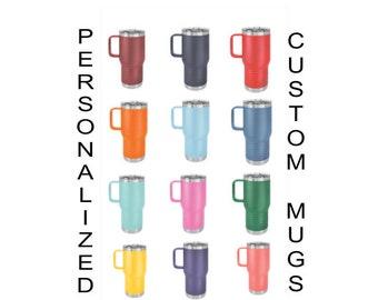 Personalized Coffee Mug, 20 oz Coffee Mug, Travel Mug, Coffee Travel Mug, Custom Coffee Mug, Engraved Mug, Insulated Mug