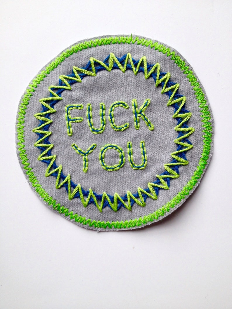 Hand Embroidered Fuck You Small Circular Patch Obscene Vulgar Profanity Green Blue and Gray Upcycle Recycled Sew On One of a Kind Embroidery