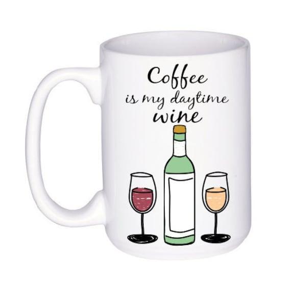 Funny Coffee Mug Wine Lover Gift Coffee Lover Mug Gift Etsy