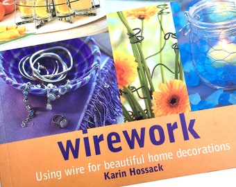 Wirework: Using Wire for Beautiful Home Decorations By Karin Hossack *Excellent condition* Wire Craft Guide Book, Wire work for Home decor