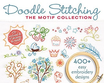 Doodle Stitching Fresh & Fun Embroidery for Beginners and Doodle Stitching the Motif Collection Books