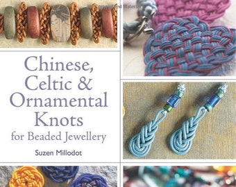Chinese, Celtic and Ornamental Knots for Beaded Jewelrry by Suzen Millodot (English) Paperback Book