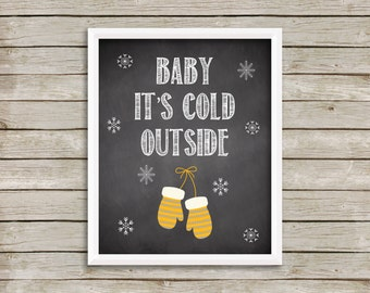 Baby It's Cold Outside Wall Art Print, Baby It's Cold Outside Decorative Print, DIY Christmas Print, Christmas Printable, Mittens (8x10)