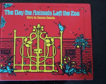 """1972 First Edition Hardcover of """"The Day the Animals Left the Zoo"""" by Donata Delulio"""