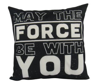 May the Force be With You | Pillow Cover | Starwars | Throw Pillow | Star Wars Pillow | Boys Gift | 18 x 18 | Star Wars |  Home Decor