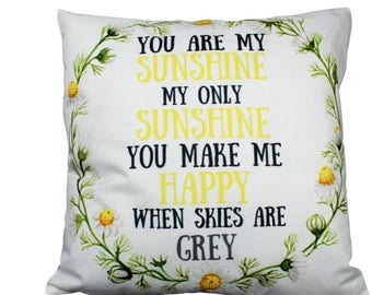 You are my Sunshine My Sunshine | Pillow Cover | My Only Sunshine | Nursery Decor | Love Gift | Home Decor | Throw Pillow | 18 x 18 Pillow
