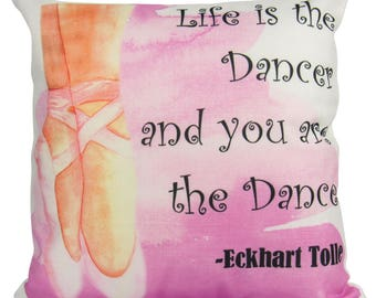 Life is the Dancer and you are the Dance | Pillow Cover | Ballerina Flats | Throw Pillow | 18 x 18 | Dancing | Dancer | Home Decor | Dance