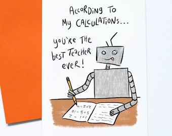 Best Teacher Ever, Teacher Thank You Card, Maths Tutor, Teaching Assistant, Cute Robot, Funny Pun Card