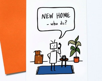 New Home who dis, Funny New Home Card, Housewarming Gift, Moving House Card