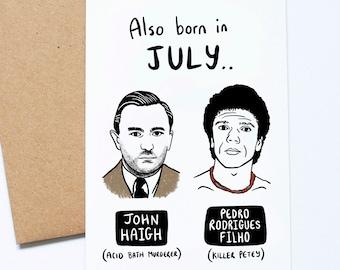 July Birthday Card, Serial Killer, John Haigh, Pedro Rodrigues Filho, True Crime, Dark Humour