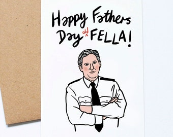 Line of Duty, Father's Day Card, Old Fella, Ted Hastings Quote, Funny Card for Dad