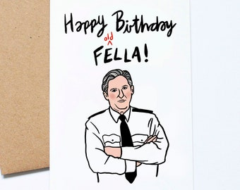 Line of Duty, Happy Birthday Card, Old Fella, Ted Hastings Quote, For Dad, For Grandad