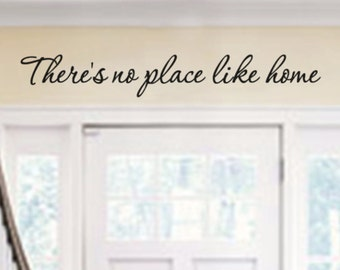 There is no place like home Vinyl Wall Quote Decal Perfect for the Entryway of your Home.