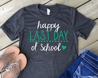 f5a3ac7a637 Happy Last Day of School Shirt  Unisex Size  Teacher