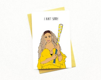 Funny Galentines Card..Galentine...Anti Valentine Card..Friend Valentine..Beyonce Galentine...Beyonce Lemonade...Beyonce Card...I Aint Sorry