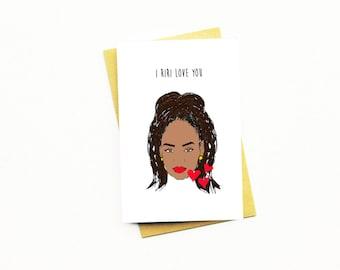 Funny Galentines Card..Valentine Card...Rihanna Card...Rihanna Galentines...Friend Valentine...Valentine's Day Card...RiRi Love You