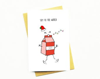 Funny Christmas Card...Funny Holiday Card...Joy To The World..Vegan Christmas Card...Funny Vegan Christmas...Soy To The World
