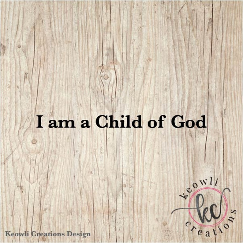I am a Child of God Vinyl Decal-Style 03
