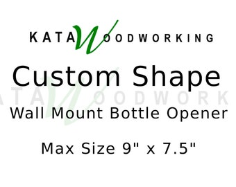 Custom Shape Wood Cut-out Bottle Opener - Handmade