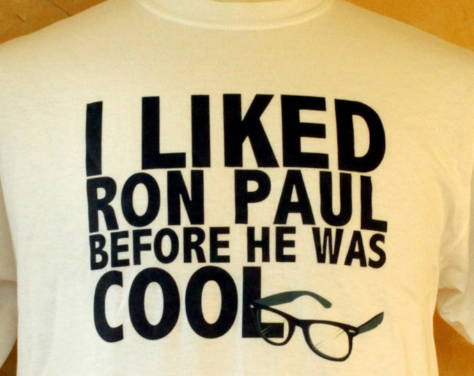 I Liked Ron Paul Before He Was Cool!