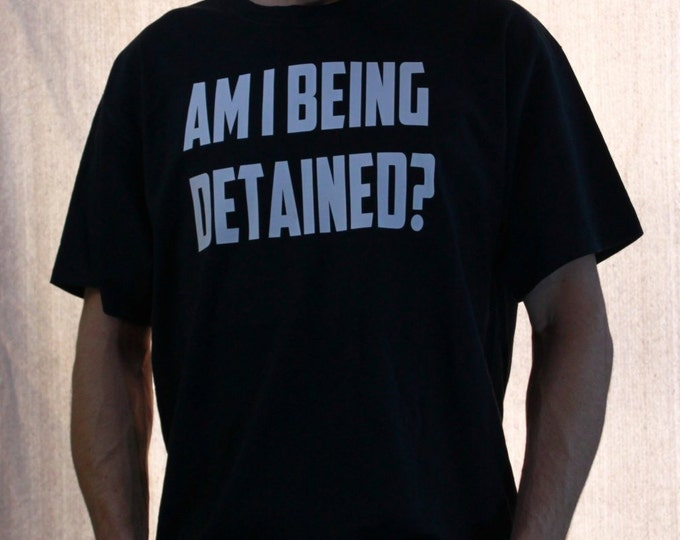 Am I Being Detained?