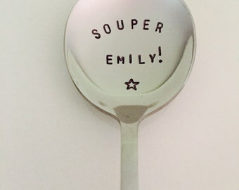 Souper Spoon! with YOUR name!-Hand Stamped Soup Spoon-Birthday Gift-Best Selling Item-Gift under 10-Customized Spoon
