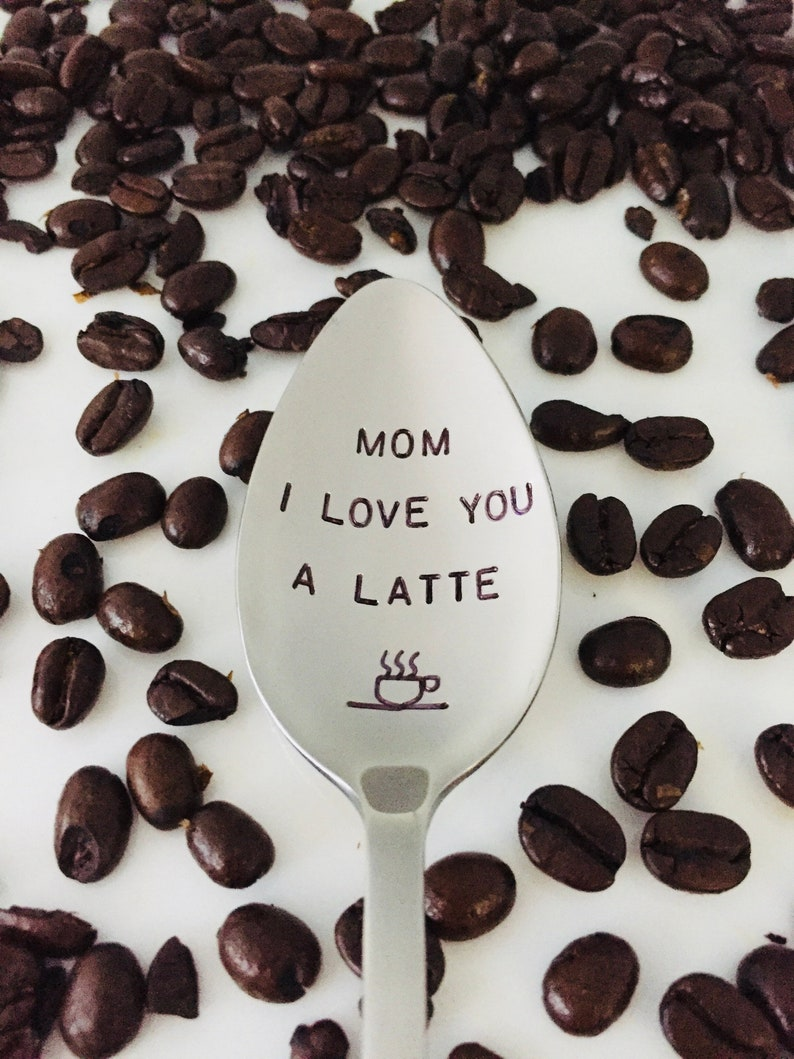Mom I Love You A Latte-Or YOUR Name!-Hand Stamped Spoon-Mother's Day Gift-Mom Birthday-Best Selling Item-Personalized Engraved Spoon